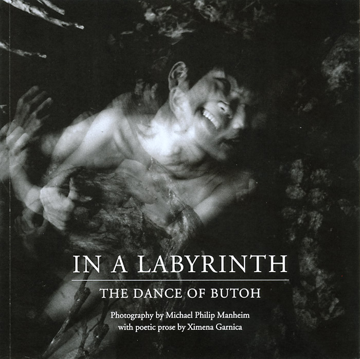 Michael Philip Manheim - In a Labyrinth: The Dance of Butoh (Signed Copy)
