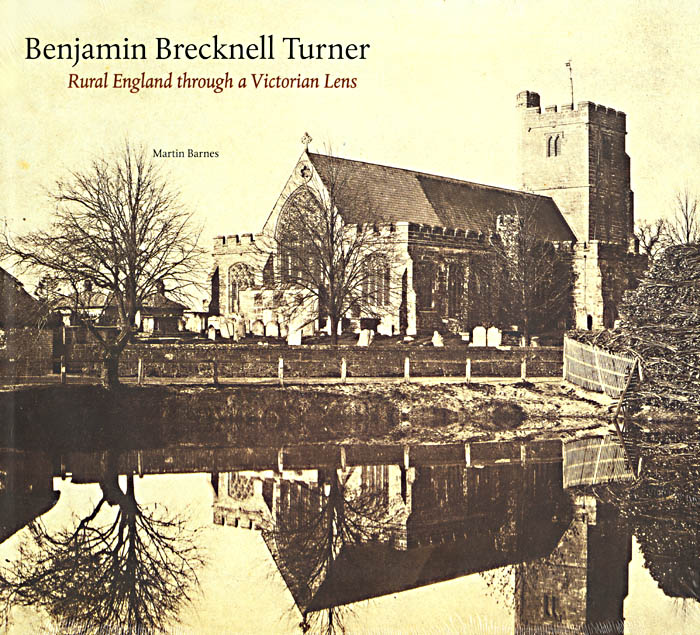 Benjamin Brecknell Turner - Benjamin Brecknell Turner: Rural England through a Victorian Lens
